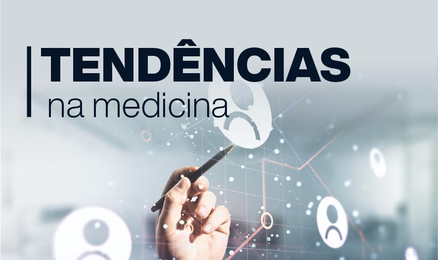 Três tendências na Medicina que chegaram para ficar